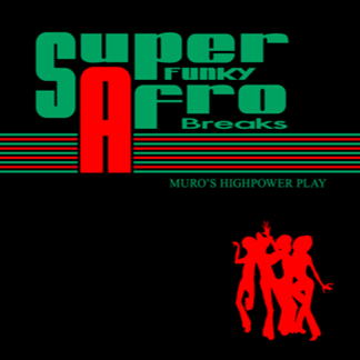 DJ MURO (SUPER FUNKY AFRO BREAKS)