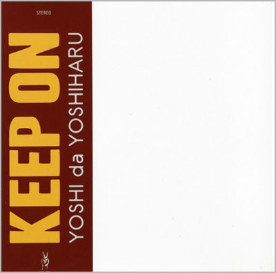 YOSHI da YOSHIHARU / KEEP ON / CD-R