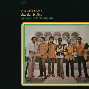 PHAROAH SANDERS / Deaf, Dumb, Blind(LP)