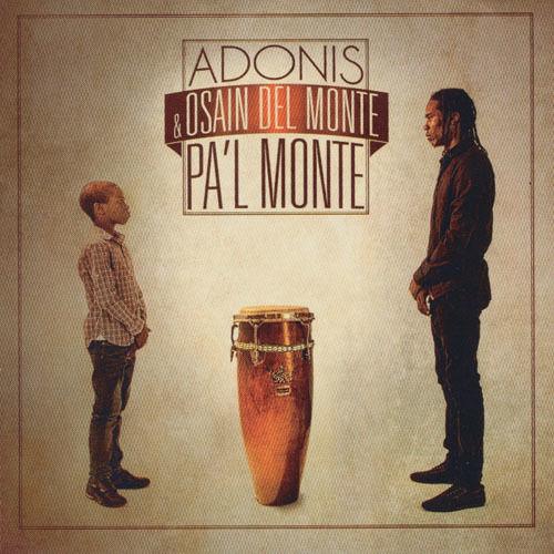 ADONIS & OSAIN DEL MONTE / Pa'l Monte (CD-R)