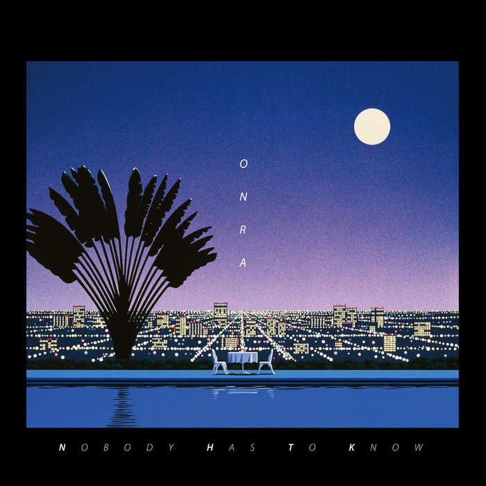 ONRA / NOBODY HAS TO KNOW (LP)