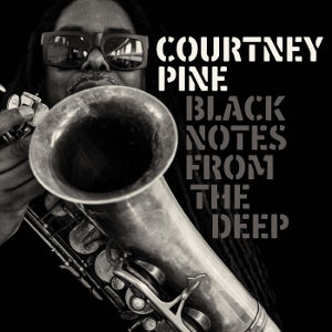 COURTNEY PINE / Black Notes from the Deep (CD)