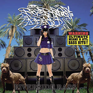 SD PATROL presents / RIVER SIDE BASS -Ultimate MIAMI & ATLBassHits!!-