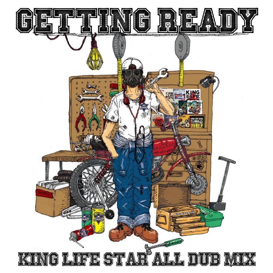 RIO[ KING LIFE STAR ]/  『GETTING READY』ALL DUB MIX 2017