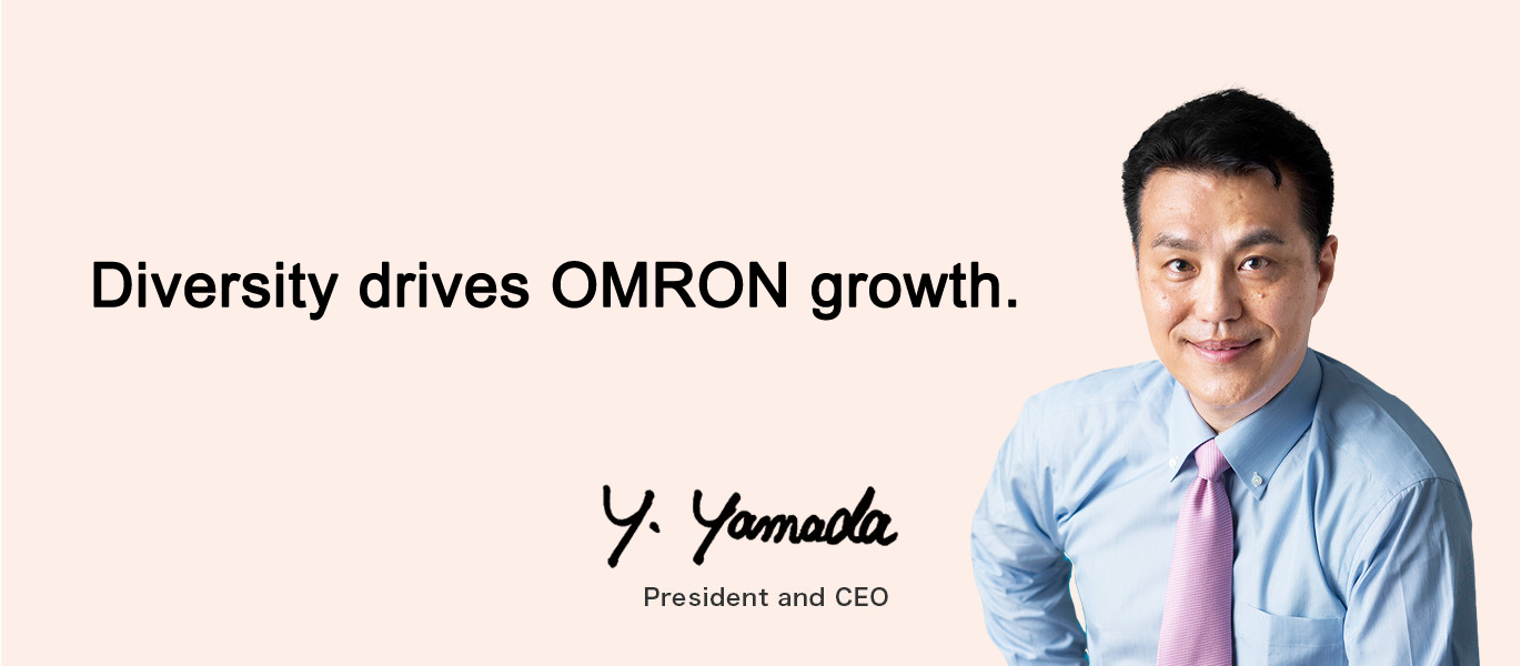 Diversity is a driving force for OMRON's growth.