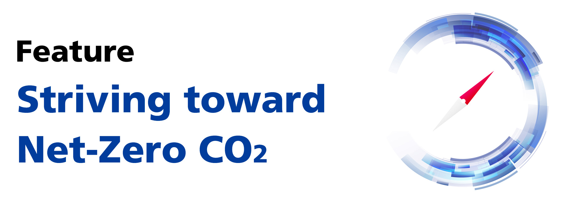Feature Striving toward Net-Zero CO2