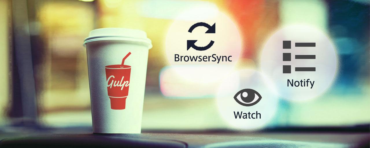 gulp-watch + gulp-notify + browser-sync で開発効率アップを図る - Gulp で作る Web フロントエンド開発環境 #2