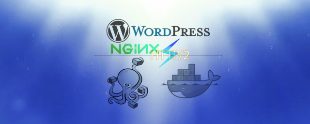docker-compose で作る nginx + PHP-FPM7 + HTTP/2 に対応したモダンな WordPress 開発環境