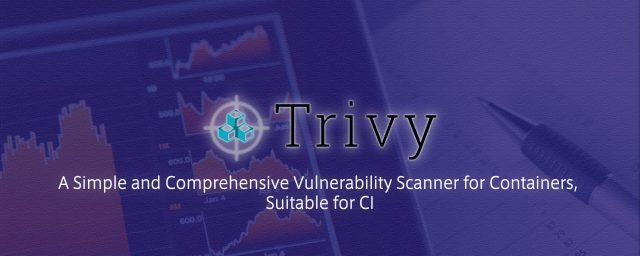 気軽に使えるContainerの脆弱性スキャンツール Trivy を試してみた