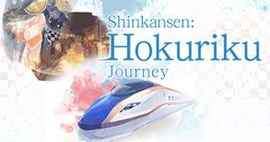 Shinkansen-Journey to Hokuriku