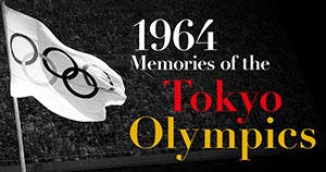 1964 Memories of the Tokyo Olympics