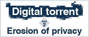digital torrent erosion of privacy