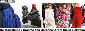 Special exhibition: Rei Kawakubo / Comme des Garcons: Art of the In-Between