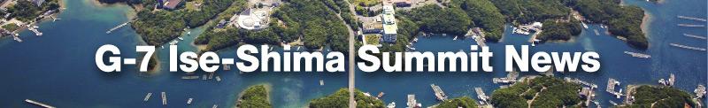 G-7 Ise-Shima summit News