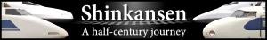 Shinkansen—A half-century journey