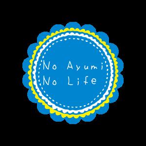 No Ayumi No Life