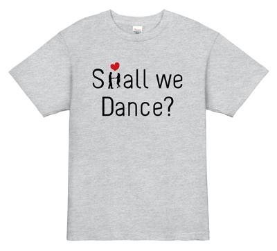 ダンスTシャツ|Shall we Dance?