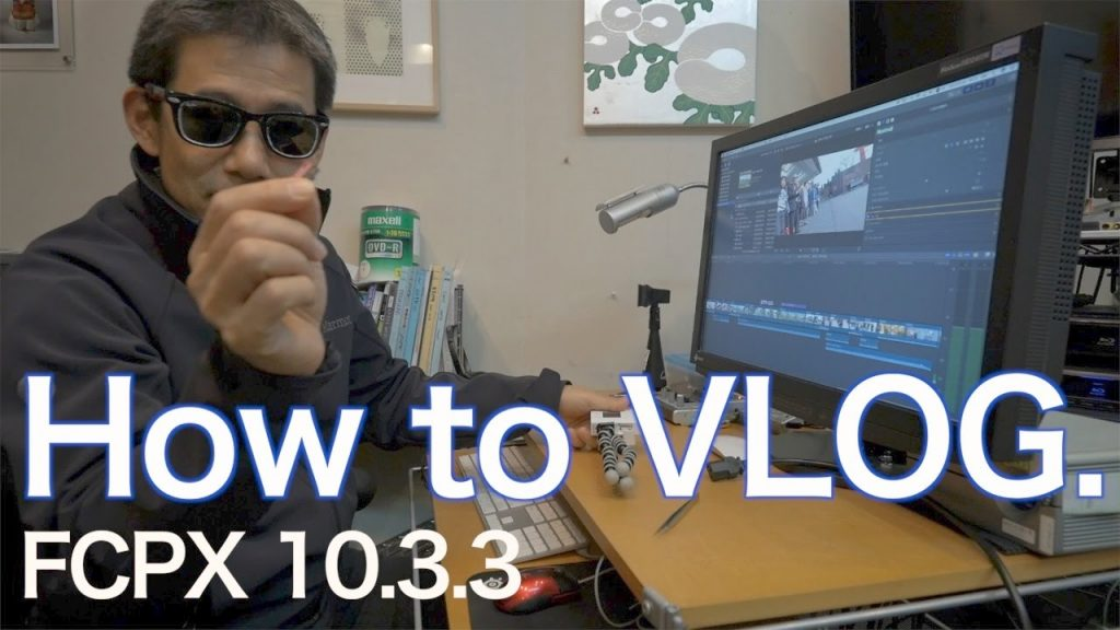 【Ufer! VLOG 127】How to VLOG. VLOG編集法 FCPX