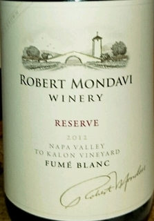 Robert Mondavi Winery Napa Valley Fumé Blanc Reserve