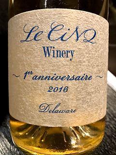 Le Cinq Winery Delaware 1er Anniversaire