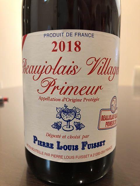 Pierre Louis Fuisset Beaujolais Villages Primeur(ピエール・ルイ・フュイッセ ボージョレ・ヴィラージュ プリムール)