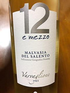 Varvaglione 12 e Mezzo Malvasia Bianca del Salento