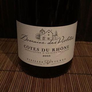 Dom. des Violettes Côtes du Rhône Vieilles Vignes