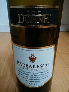 Tre Donne Barbaresco(トレ・ドネ バルバレスコ)