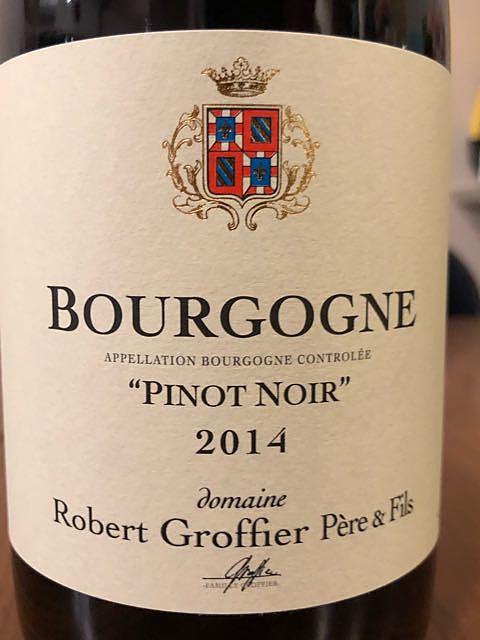 Robert Groffier Père & Fils Bourgogne Pinot Noir(ロベール・グロフィエ・ペール・エ・フィス ブルゴーニュ ピノ・ノワール)