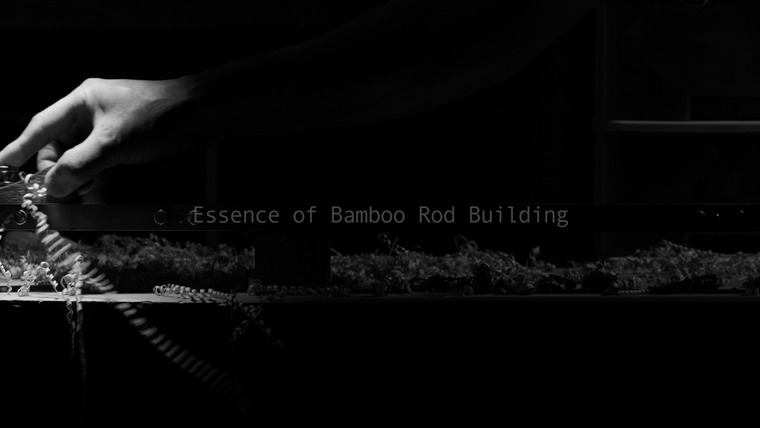 Thumb 760 essence of bamboo rod building fhd