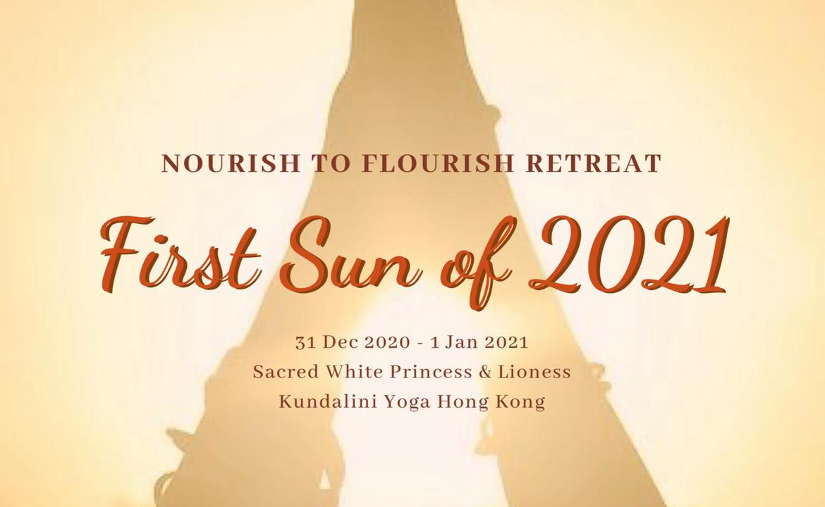 Nourish to Flourish Retreat - First Sun of 2021 (2日1夜)