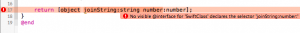 No visible @interface for 'SwiftClass' declares the selector 'joinString:number:'