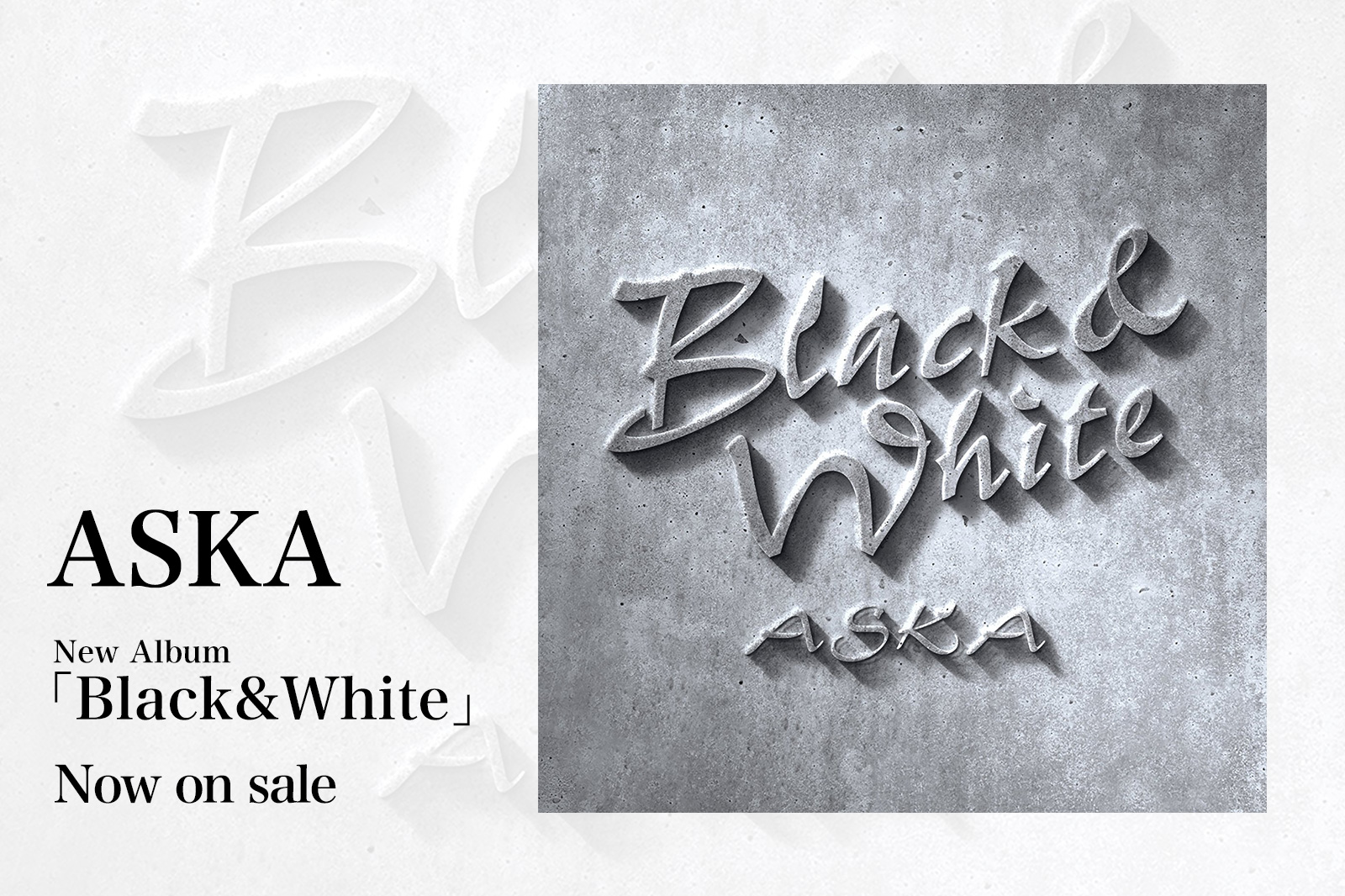 ASKA New Album「Black&White」